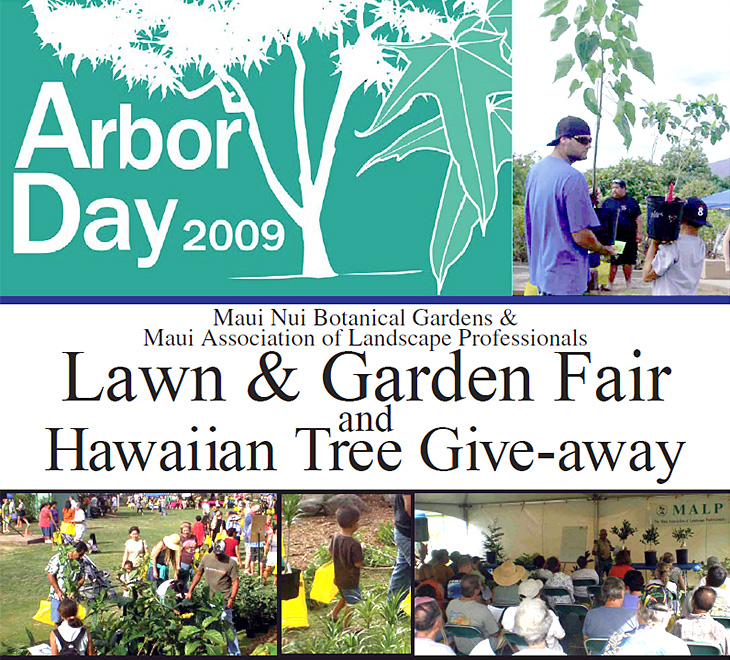 Arbor Day 2009--Maui Nui Botanical Gardens & Maui Association of Landscape Professionals Lawn & Garden Fair and Hawaiian Tree Give-away