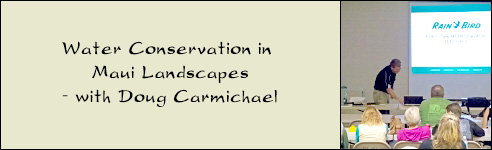 Water Conservation in Maui Landscapes - with Doug Carmichael